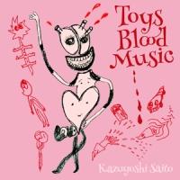 Kazuyoshisaito_toysbloodmusic